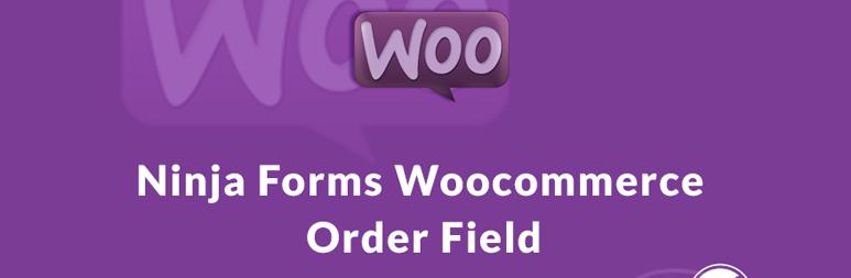 Ninja Forms Woocommerce Order Field