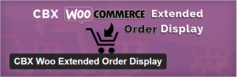 CBX WooCommerce Extended Order Display